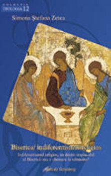 Coperta Carte Biserica: Indiferentismul religios, un destin implacabil al Bisericii sau o chemare la reinnoire