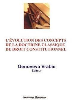 L'evolution des concepts de la doctrine classique de droit constitutionnel/Genoveva Vrabie imagine elefant.ro 2021-2022
