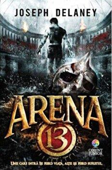 Arena 13/Joseph Delaney