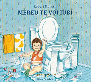 Mereu te voi iubi/Robert Munsch poza cate