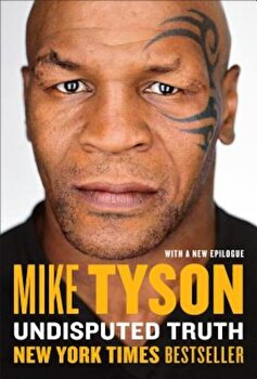 Undisputed Truth, Paperback/Mike Tyson poza cate