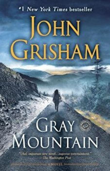 Gray Mountain, Paperback/John Grisham poza cate