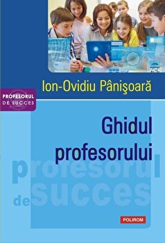 Ghidul profesorului-Ion-Ovidiu Panisoara imagine