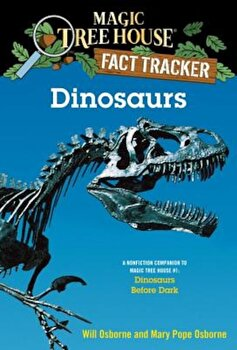 Dinosaurs: A Nonfiction Companion to Magic Tree House '1: Dinosaurs Before Dark, Paperback/Mary Pope Osborne poza cate