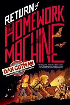 Return of the Homework Machine, Paperback/Dan Gutman poza cate