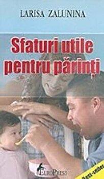 Sfaturi utile pentru parinti/Larisa Zalunina imagine