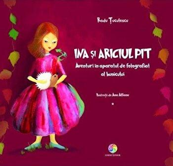 Ina si ariciul pit/Radu Tuculescu