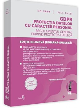Gdpr. Protectia datelor cu caracter personal: mai 2018/Universul Juridic poza cate