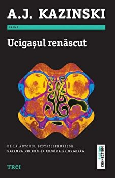 Ucigasul renascut/A.J. Kazinski