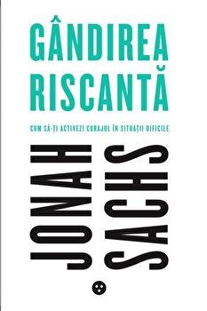 Gandirea riscanta/Jonah Sachs imagine