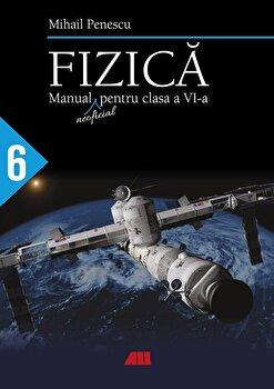 Fizica. Manual pentru clasa a VI-a/Mihai Penescu