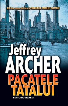 Pacatele tatalui, Cronicile familiei Clifton, Vol. 2/Jeffrey Archer imagine elefant.ro 2021-2022