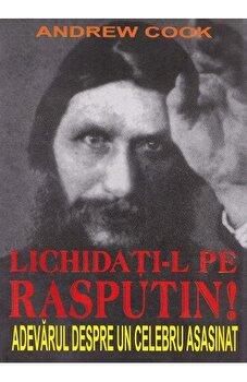 Lichidati-l pe Rasputin! Adevarul despre un celebru asasinat/Andrew Cook imagine elefant 2021