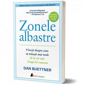 Zonele albastre: 9 lectii despre cum sa traiesti mai mult de la cei mai longevivi oameni/Dan Buettner imagine elefant.ro 2021-2022