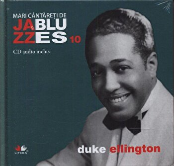 Duke Ellington, Mari cantareti de Jazz si Blues, Vol. 10/*** imagine elefant.ro 2021-2022