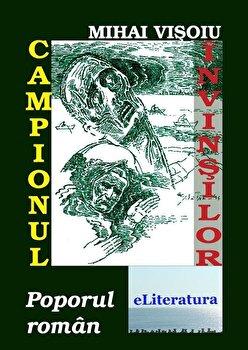 Campionulinvinsilor. Poporul roman/Mihai Visoiu poza cate