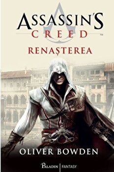 Assassin's Creed ('1). Renasterea/Oliver Bowden