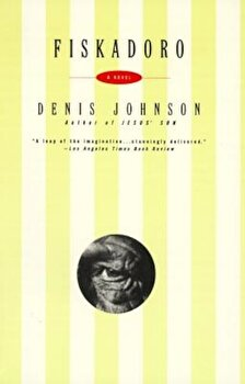 Fiskadoro, Paperback/Denis Johnson imagine
