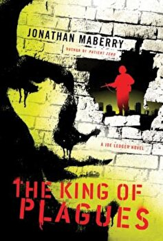 The King of Plagues, Paperback/Jonathan Maberry imagine