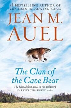 The Clan of the Cave Bear: Earth's Children, Book One, Paperback/Jean M. Auel poza cate
