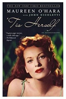 Tis Herself: An Autobiography, Paperback/Maureen O'Hara poza cate