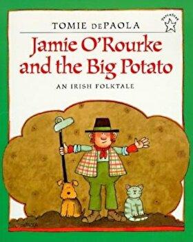 Jamie O'Rourke and the Big Potato, Paperback/Tomie dePaola poza cate