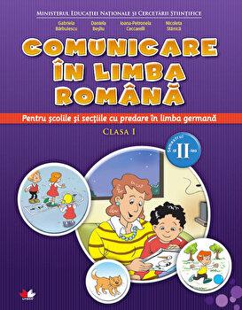 Manual. Comunicare in limba romana. Pentru scolile si sectiile cu predare in limba germana. Clasa I. Sem.II/***