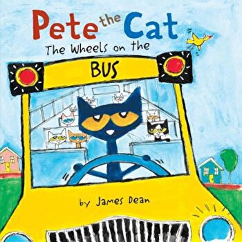 Pete the Cat: The Wheels on the Bus, Hardcover/James Dean poza cate