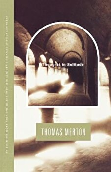Thoughts in Solitude, Paperback/Thomas Merton imagine