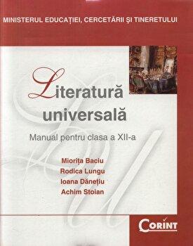 Literatura universala. Manual pentru clasa a XII-a/Miorita Baciu, Rodica Lungu, Ioana Danetiu, Achim Stoian