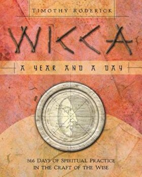 Wicca: A Year and a Day: 366 Days of Spiritual Practice in the Craft of the Wise, Paperback/Timothy Roderick image0