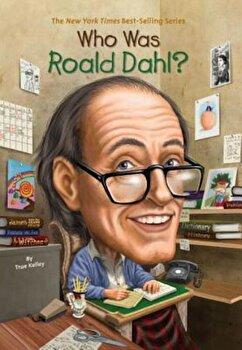 Who Was Roald Dahl', Paperback/True Kelley poza cate