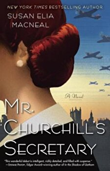Mr. Churchill's Secretary: A Maggie Hope Mystery, Paperback/Susan Elia MacNeal poza cate