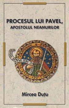Procesul lui Pavel, Apostolul neamurilor-Mircea Dutu imagine