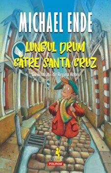 Lungul drum catre Santa Cruz/Michael Ende