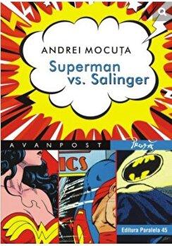 Superman vs. Salinger/Andrei Mocuta imagine