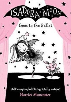 Isadora Moon Goes to the Ballet, Paperback/Harriet Muncaster imagine