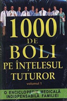 1000 de boli pe intelesul tuturor,Vol. 1/*** imagine elefant.ro 2021-2022