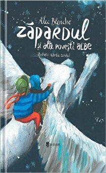 Zapardul si alte povesti albe/Alec Blenche