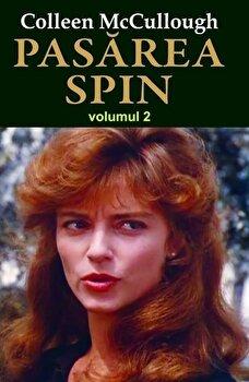 Pasarea Spin, Vol. 2/Collen McCullough