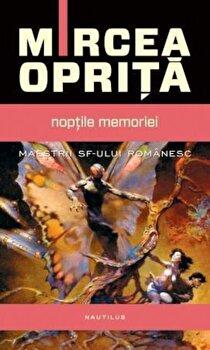 Noptile memoriei/Mircea Oprita
