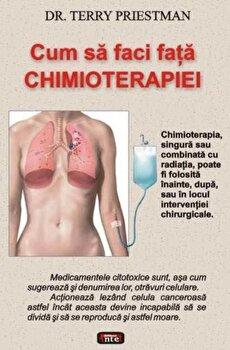 Cum sa faci fata chimioterapiei/Terry Priestman