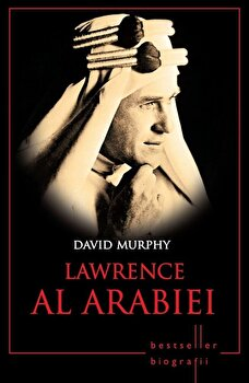 Lawrence al Arabiei/David Murphy imagine