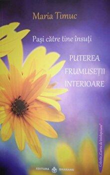 Puterea frumusetii interioare, Pasi catre tine insuti, Vol. II/Maria Timuc poza cate
