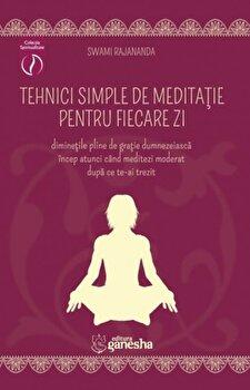 Tehnici simple de meditatie pentru fiecare zi/Swami Rajananda poza cate