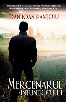 Mercenarul intunericului/Dan Ioan Pantoiu imagine