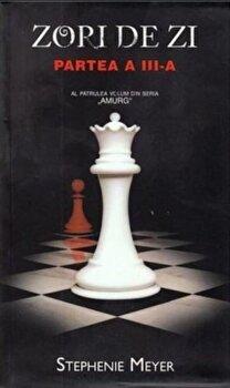 Zori de zi. Al patrulea volum din seria Amurg. Partea a III-a/Stephenie Meyer