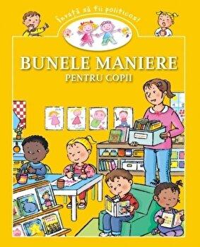 Bunele maniere pentru copii/***