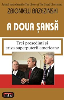 A doua sansa. Trei presedinti si criza superputerii americane/Zbigniew Brzezinski imagine elefant.ro 2021-2022