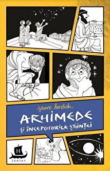 Arhimede si inceputurile stiintei/Jeanne Bendick